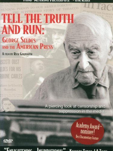 Tell the Truth and Run: George Seldes and the American Press | ShotOnWhat?