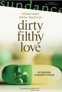 Dirty Filthy Love | ShotOnWhat?