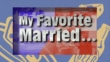 """Married… with Children"" My Favorite Married… 