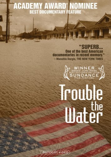 Trouble the Water | ShotOnWhat?