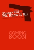 Please Kill Mr. Know It All | ShotOnWhat?