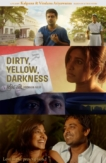 Dirty, Yellow, Darkness